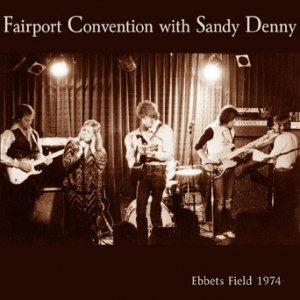 Unearthed recordings of Fairport Convention with Sandy Denny surface on CD.